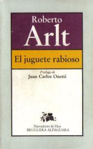 Roberto Arlt - El Juguete Rabioso